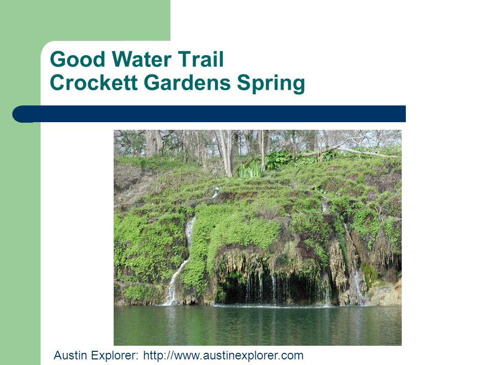 Good Water Trail Crockett Gardens Spring Austin Explorer: http://www.austinexplorer.com