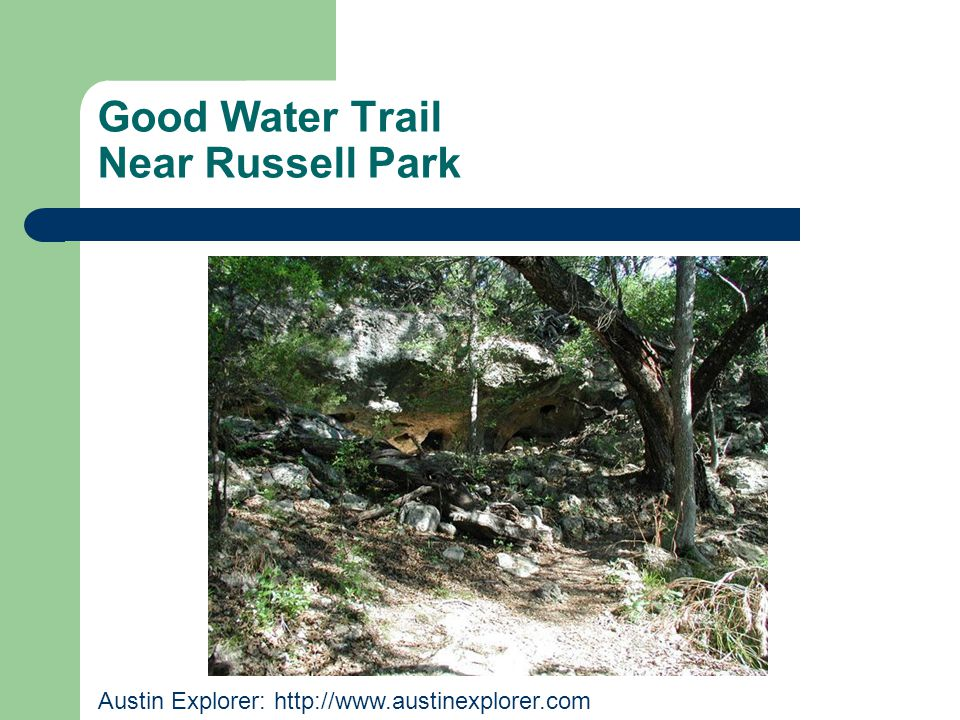 Good Water Trail Near Russell Park Austin Explorer: http://www.austinexplorer.com