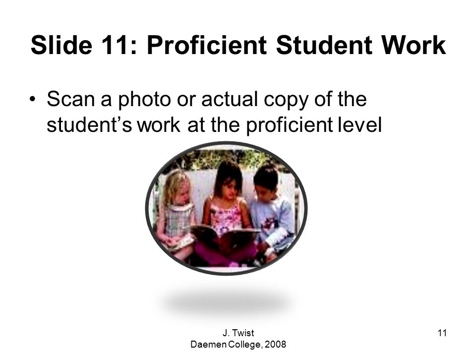 Slide 11: Proficient Student Work Scan a photo or actual copy of the student's work at the proficient level 11J.
