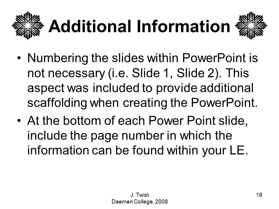 Additional Information Numbering the slides within PowerPoint is not necessary (i.e.
