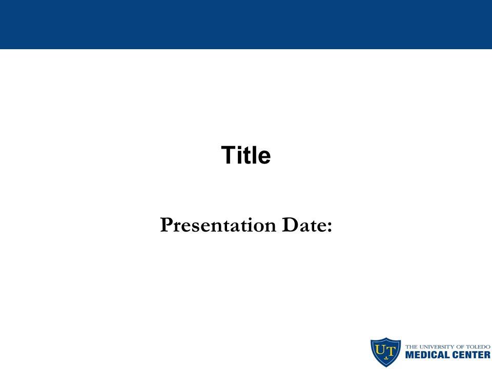 Title Presentation Date: