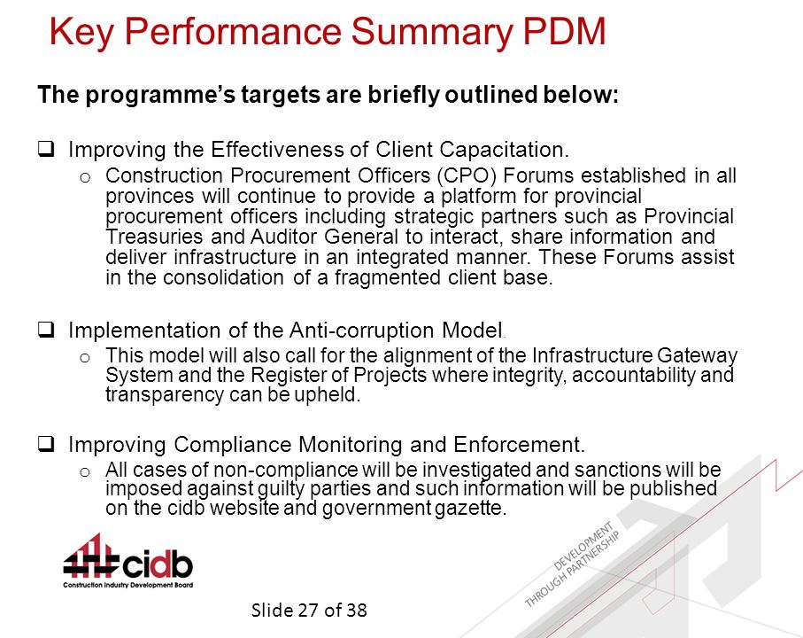 Slide 27 of 38 Key Performance Summary PDM The programme's targets are briefly outlined below:  Improving the Effectiveness of Client Capacitation.
