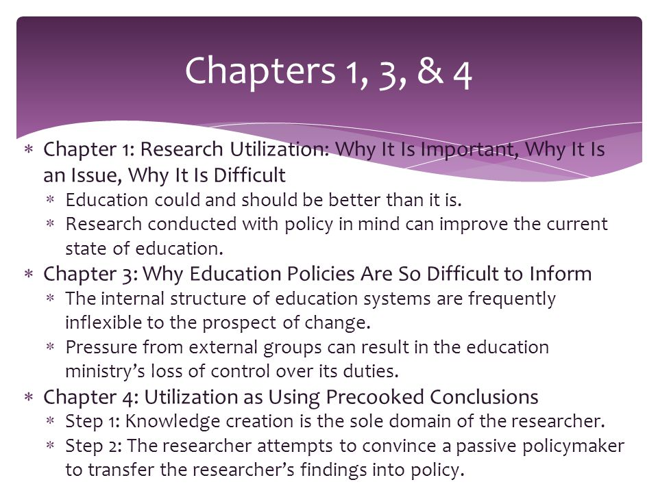  Chapter 1: Research Utilization: Why It Is Important, Why It Is an Issue, Why It Is Difficult  Education could and should be better than it is.
