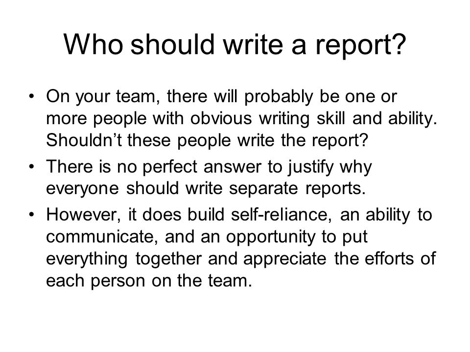 Who should write a report.