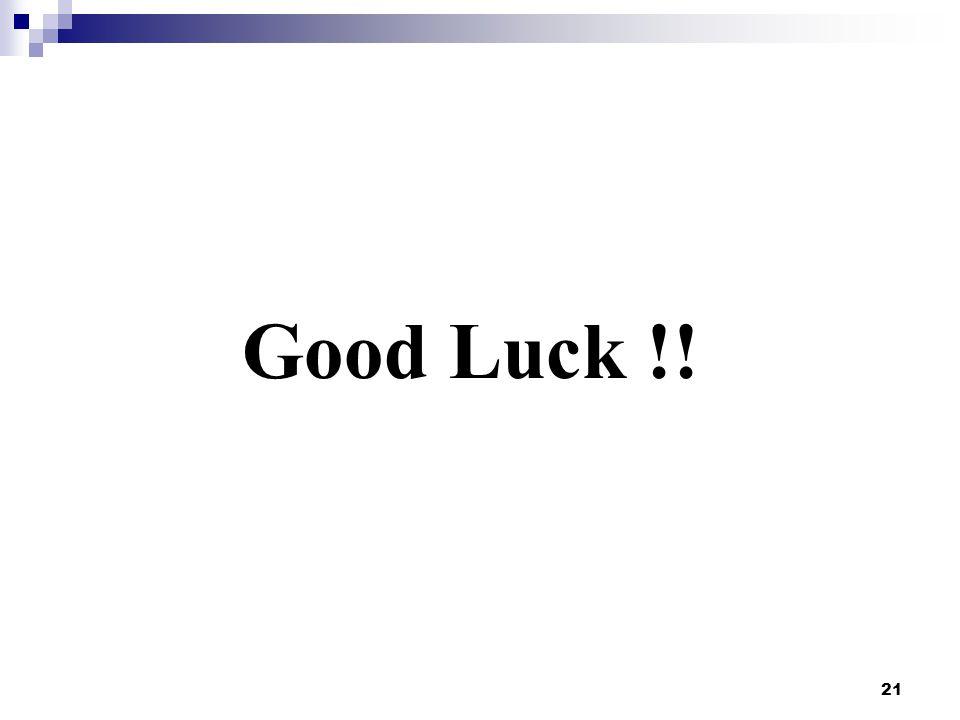 21 Good Luck !!