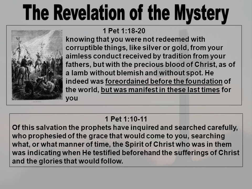 WW as Foreordained before Creation (1 Peter 1:18-20 HH ad been a hidden mystery (Colossians 1:26) TT hroughout O.T.