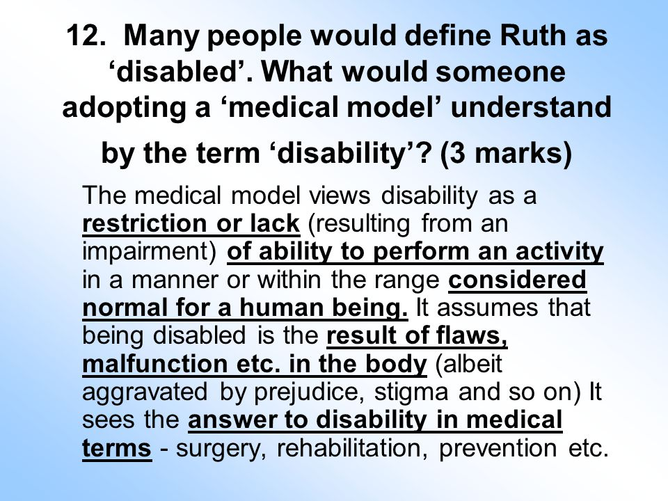 12. Many people would define Ruth as 'disabled'.