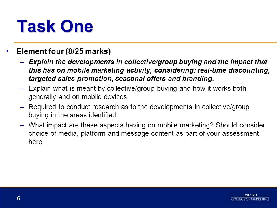 Task One Element four (8/25 marks) –Explain the developments in collective/group buying and the impact that this has on mobile marketing activity, con