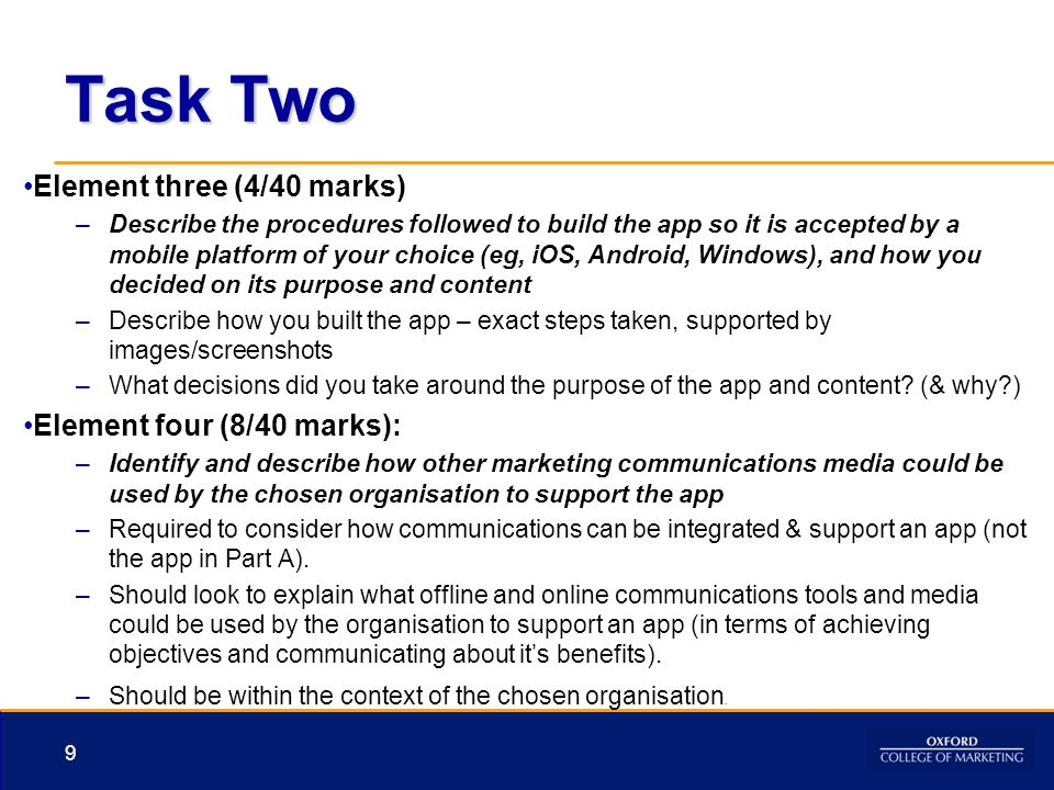 Task Two Element three (4/40 marks) –Describe the procedures followed to build the app so it is accepted by a mobile platform of your choice (eg, iOS,