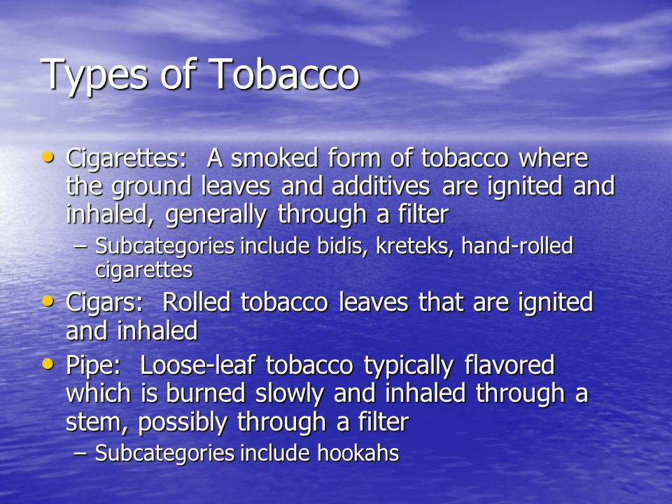 Types of Tobacco Cont.