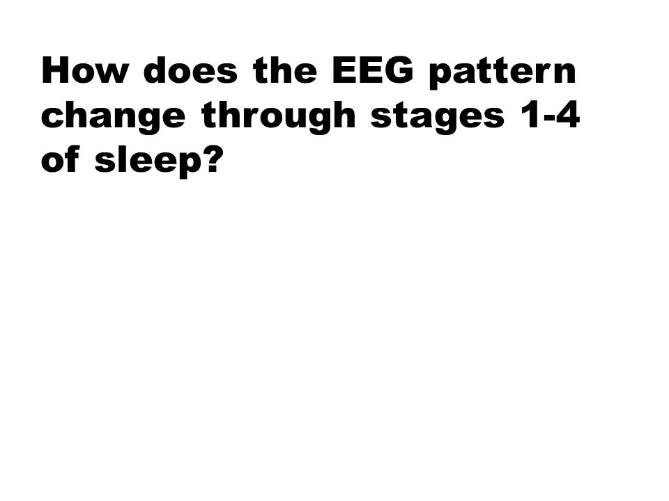 How does the EEG pattern change through stages 1-4 of sleep