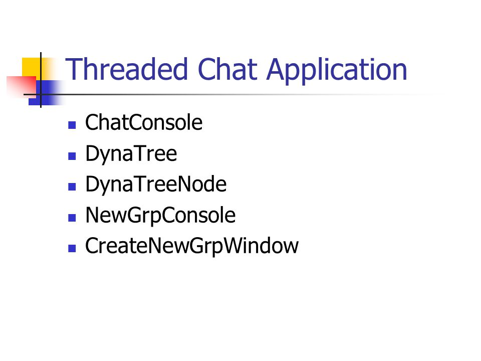 Threaded Chat Application ChatConsole DynaTree DynaTreeNode NewGrpConsole CreateNewGrpWindow