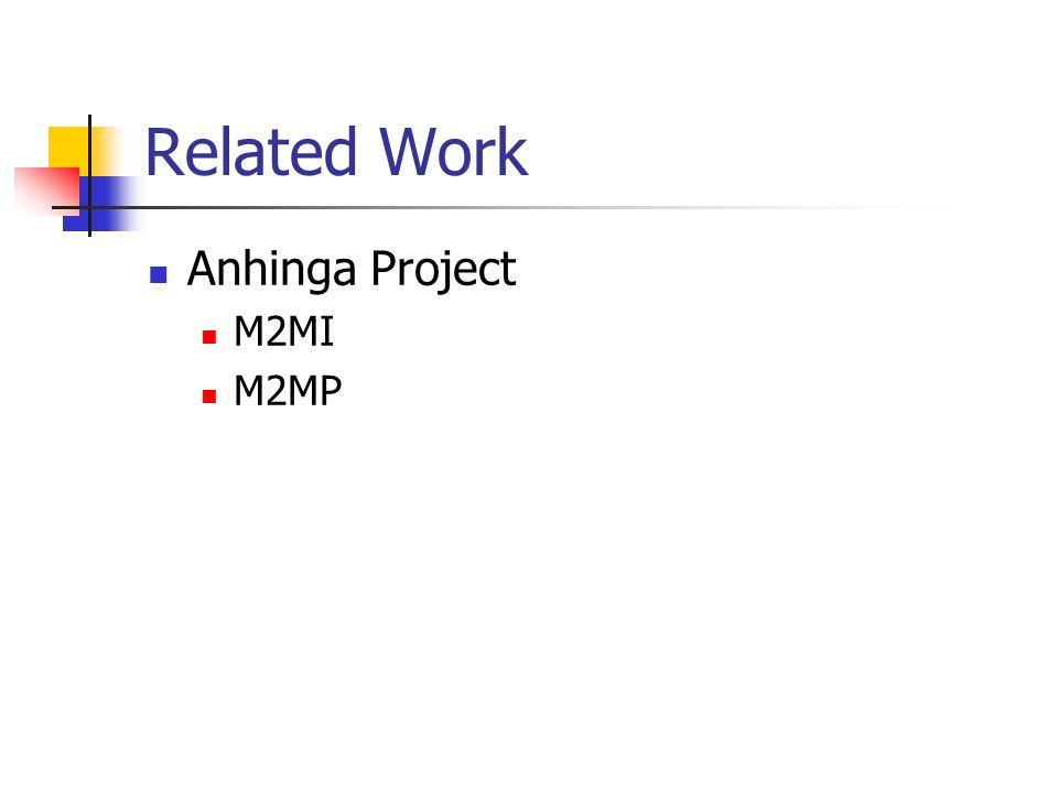 Related Work Anhinga Project M2MI M2MP