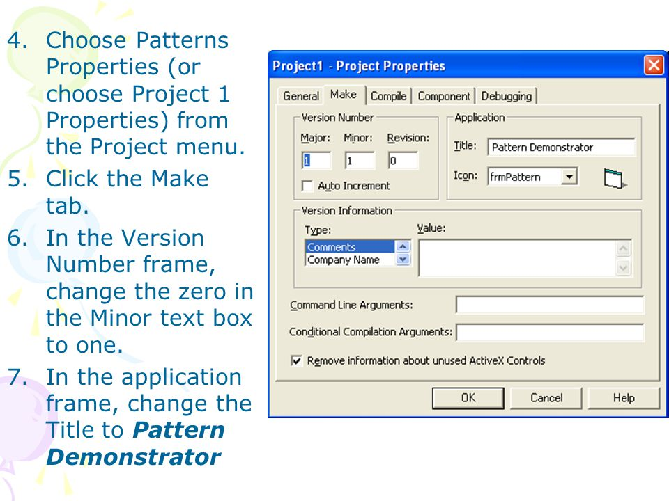 4.Choose Patterns Properties (or choose Project 1 Properties) from the Project menu.