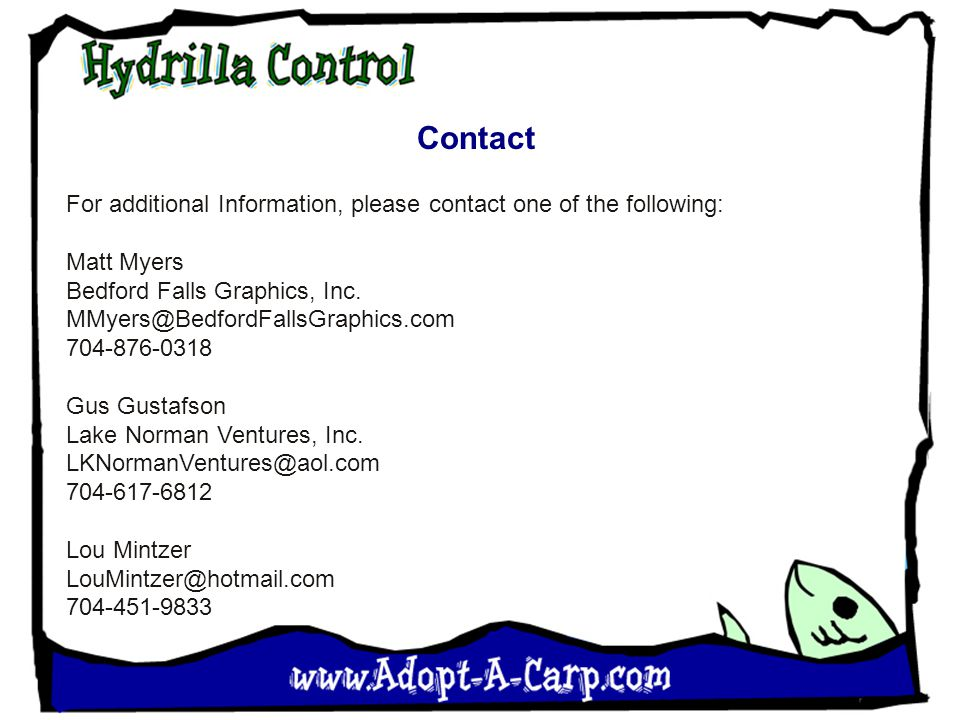 Contact For additional Information, please contact one of the following: Matt Myers Bedford Falls Graphics, Inc.