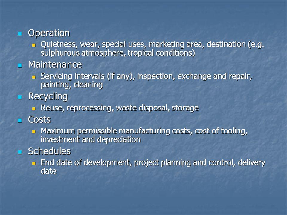 Operation Operation Quietness, wear, special uses, marketing area, destination (e.g.