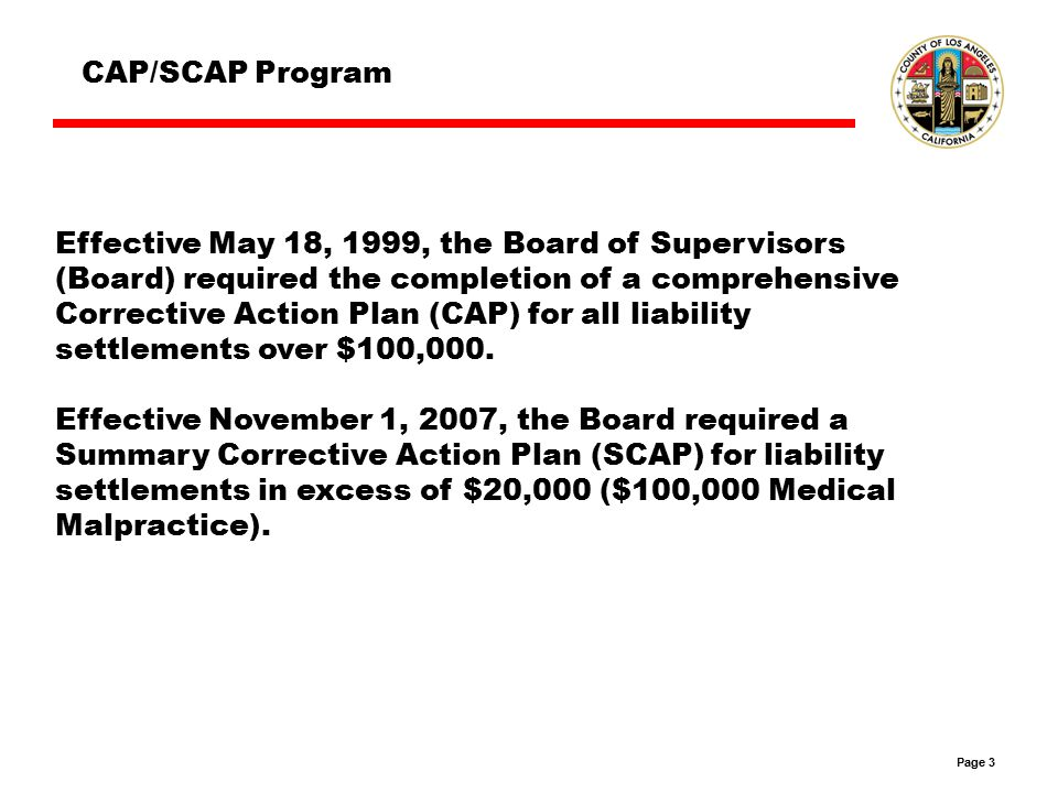 Page 4 The CAP/SCAP Process: Researching the cause of loss event Developing a CAP/SCAP Assessing the CAP/SCAP's effectiveness Implementing the CAP/SCAP CAP/SCAP Process