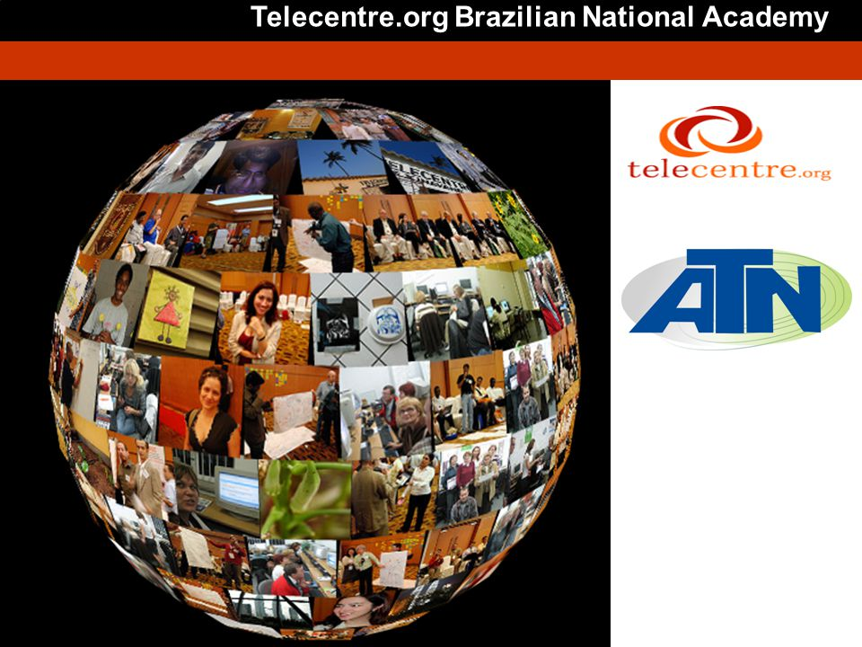 Telecentre.org Brazilian National Academy Is not necessary modify this slide