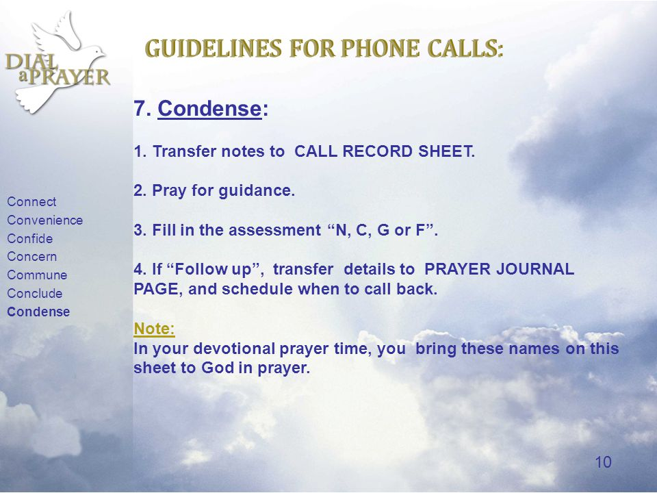 9 GUIDELINES FOR PHONE CALLS: 6. Conclusion: Now bring the call to a close.