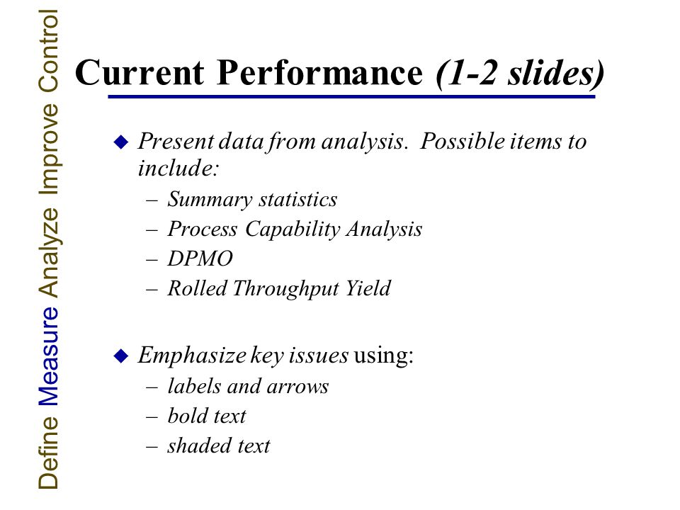 Current Performance (1-2 slides) u Present data from analysis.