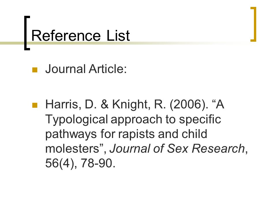 Reference List Journal Article: Harris, D. & Knight, R.