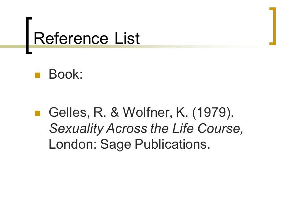 Reference List Book: Gelles, R. & Wolfner, K. (1979).