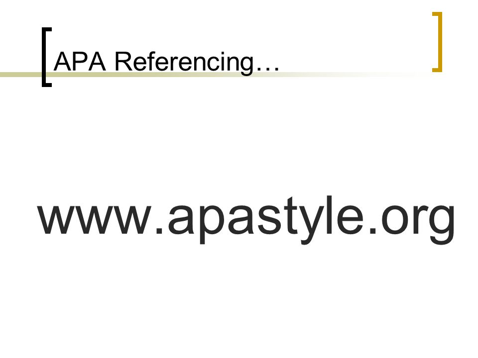 APA Referencing… The date ALWAYS follows the author's name.