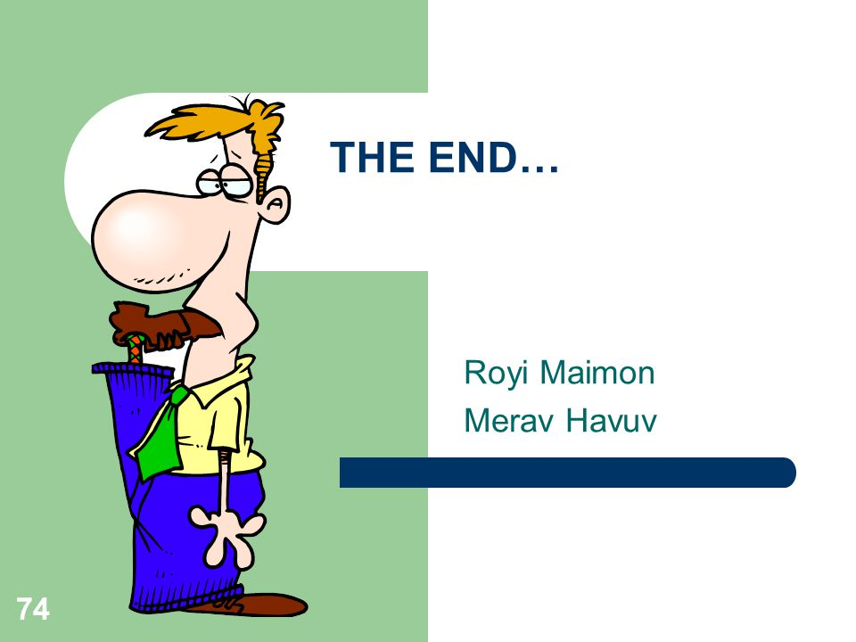74 THE END… Royi Maimon Merav Havuv