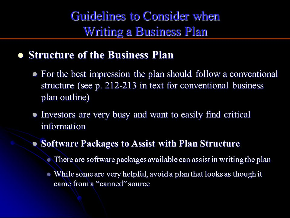 Guidelines to Consider when Writing a Business Plan Structure of the Business Plan Structure of the Business Plan For the best impression the plan sho