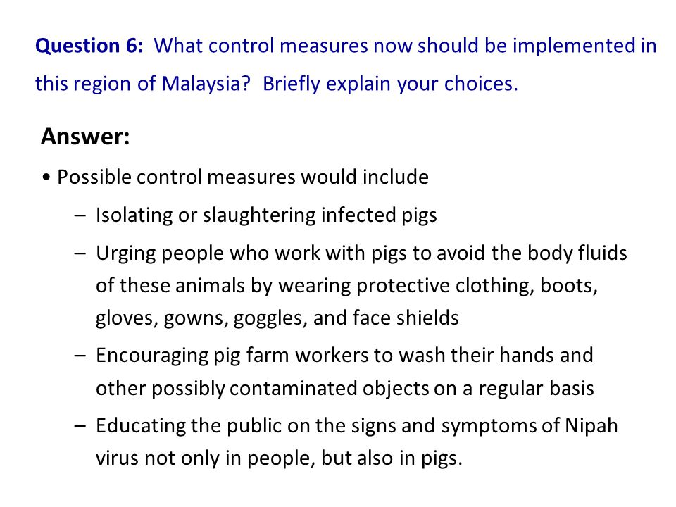 Question 6: What control measures now should be implemented in this region of Malaysia.