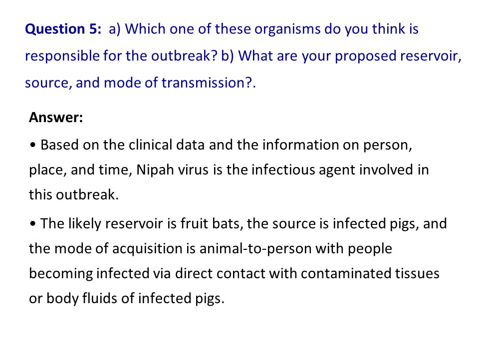 Question 5: a) Which one of these organisms do you think is responsible for the outbreak.