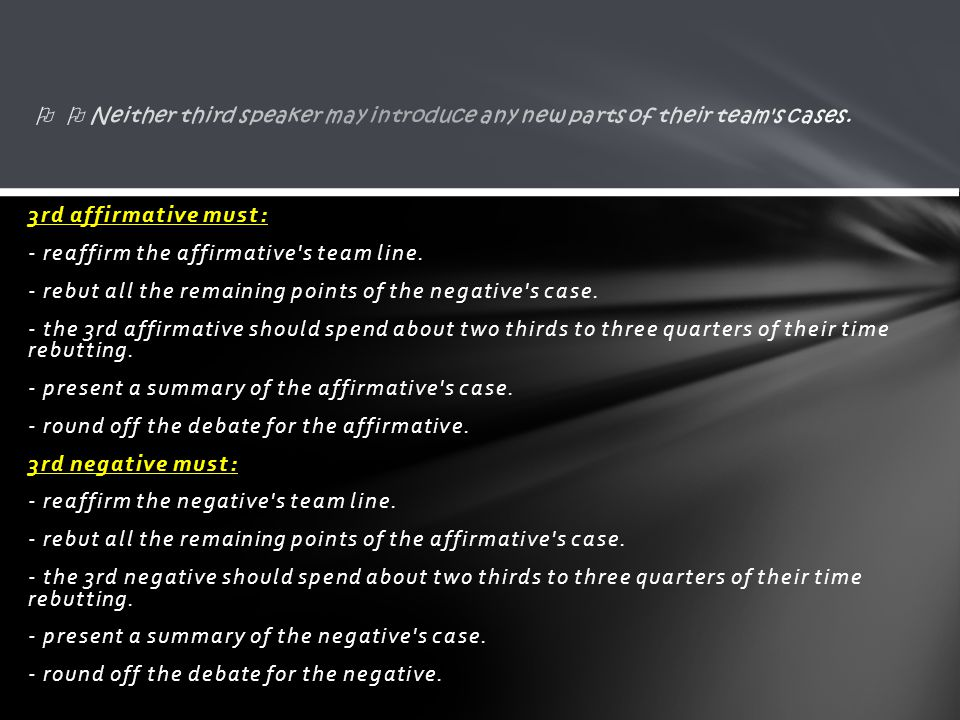 3rd affirmative must: - reaffirm the affirmative s team line.