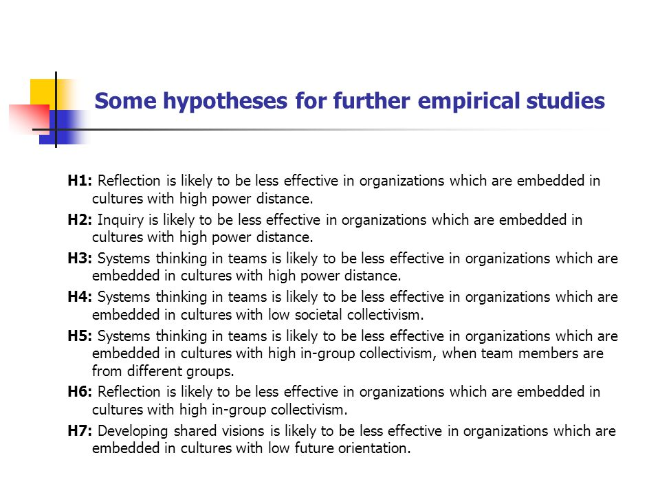 Some hypotheses for further empirical studies H1: Reflection is likely to be less effective in organizations which are embedded in cultures with high