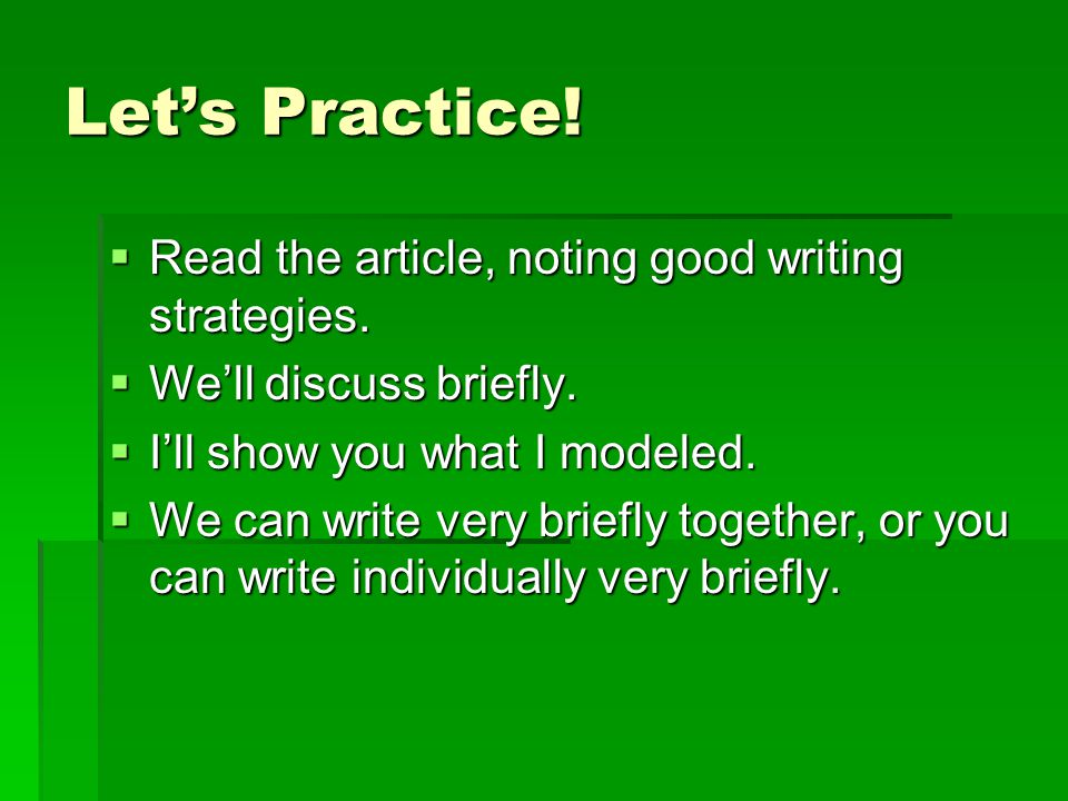 Let's Practice.  Read the article, noting good writing strategies.