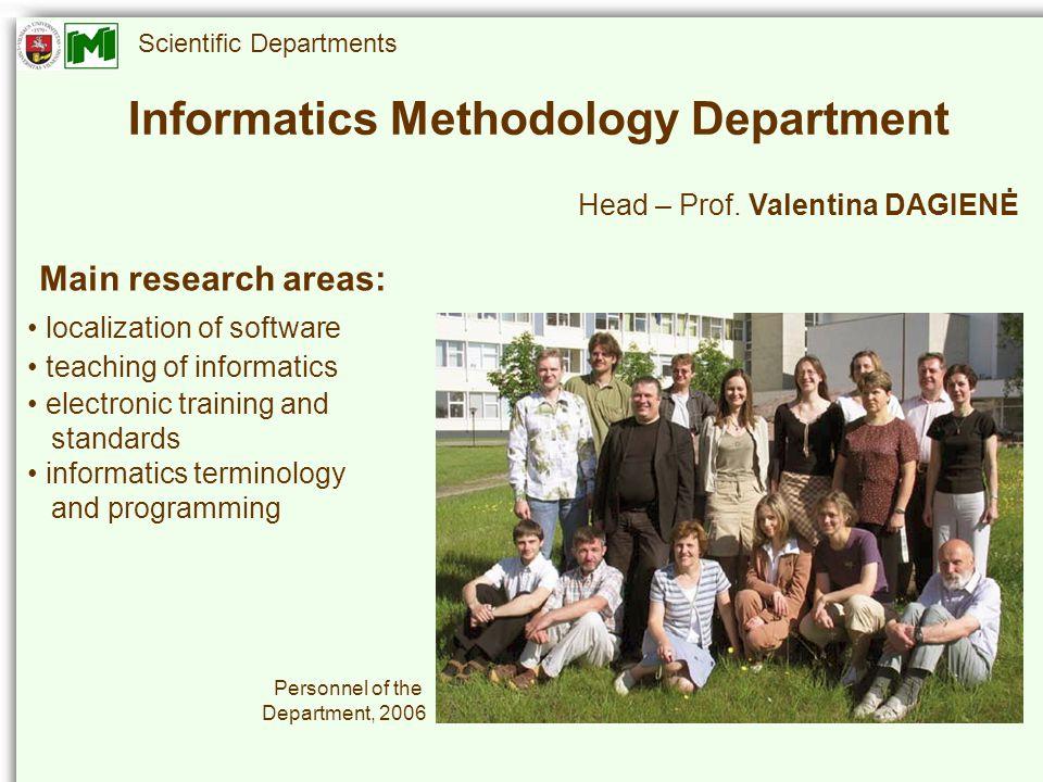 Scientific Departments Informatics Methodology Department Head – Prof.