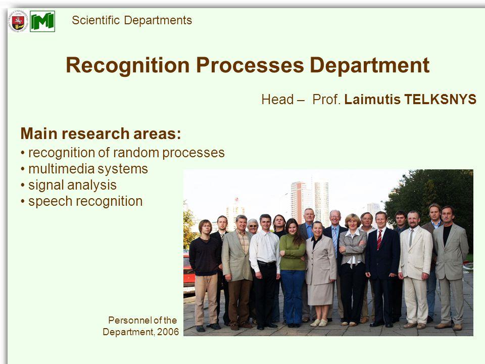 Scientific Departments Recognition Processes Department Head – Prof.