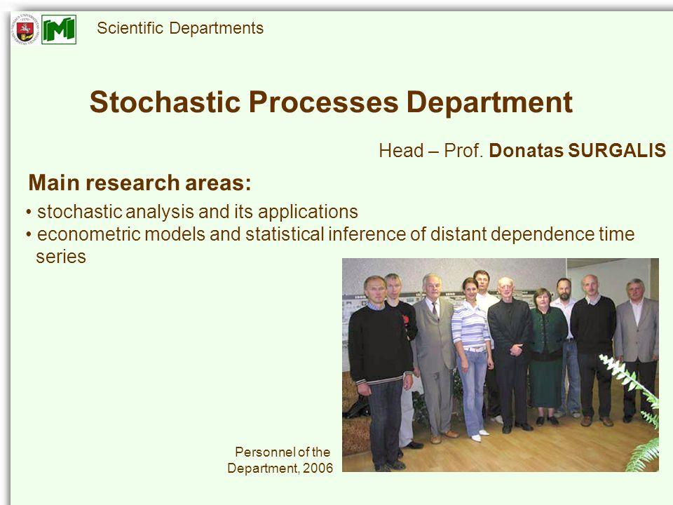 Scientific Departments Stochastic Processes Department Head – Prof.