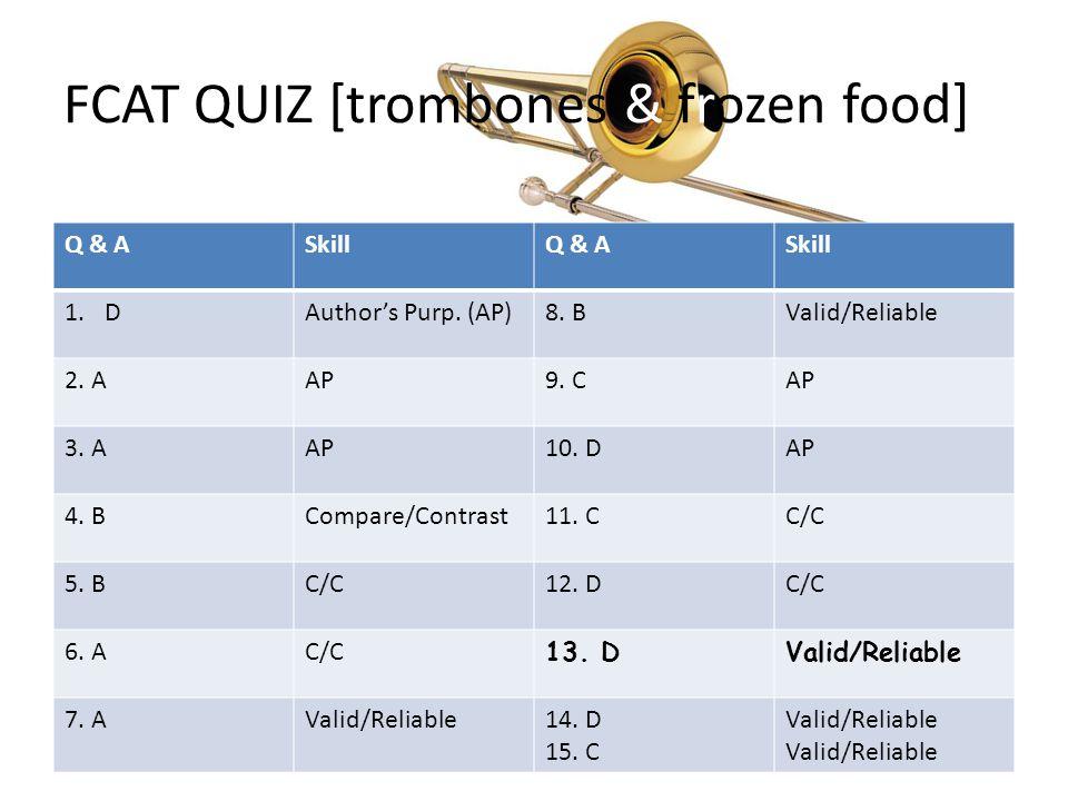 FCAT QUIZ [trombones & frozen food] Q & ASkillQ & ASkill 1.DAuthor's Purp.