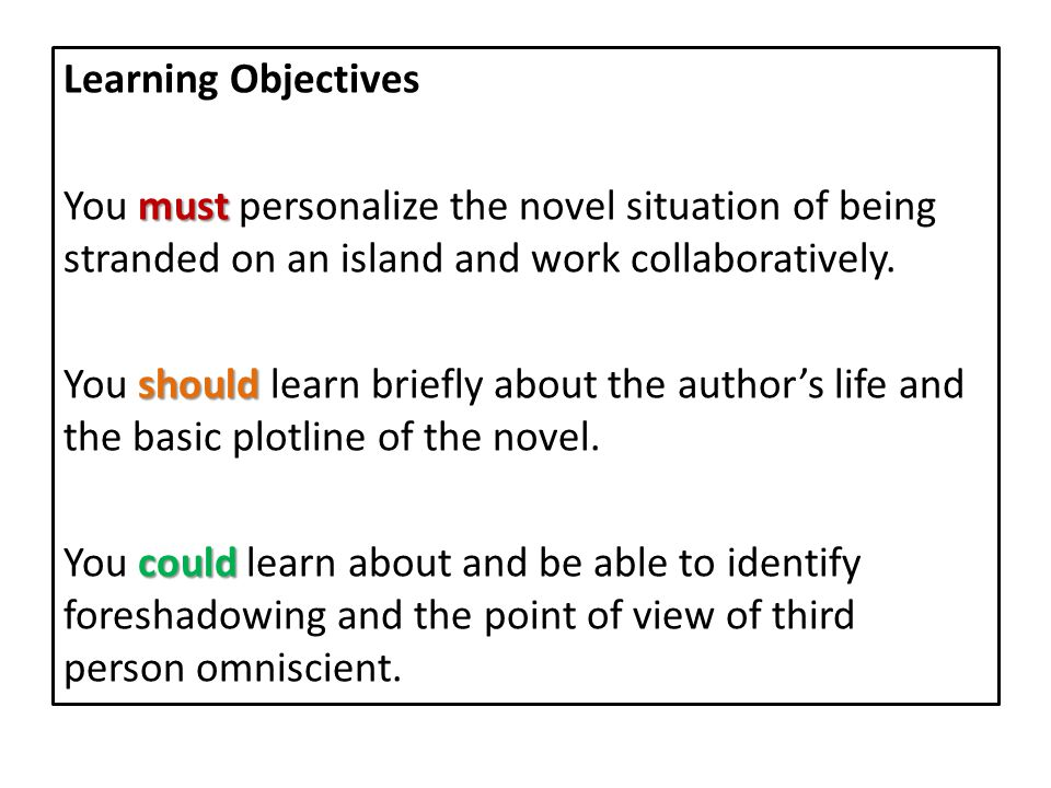 Learning Objectives must You must personalize the novel situation of being stranded on an island and work collaboratively.