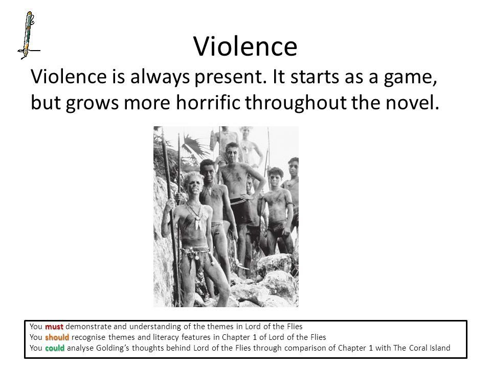 Violence Violence is always present.