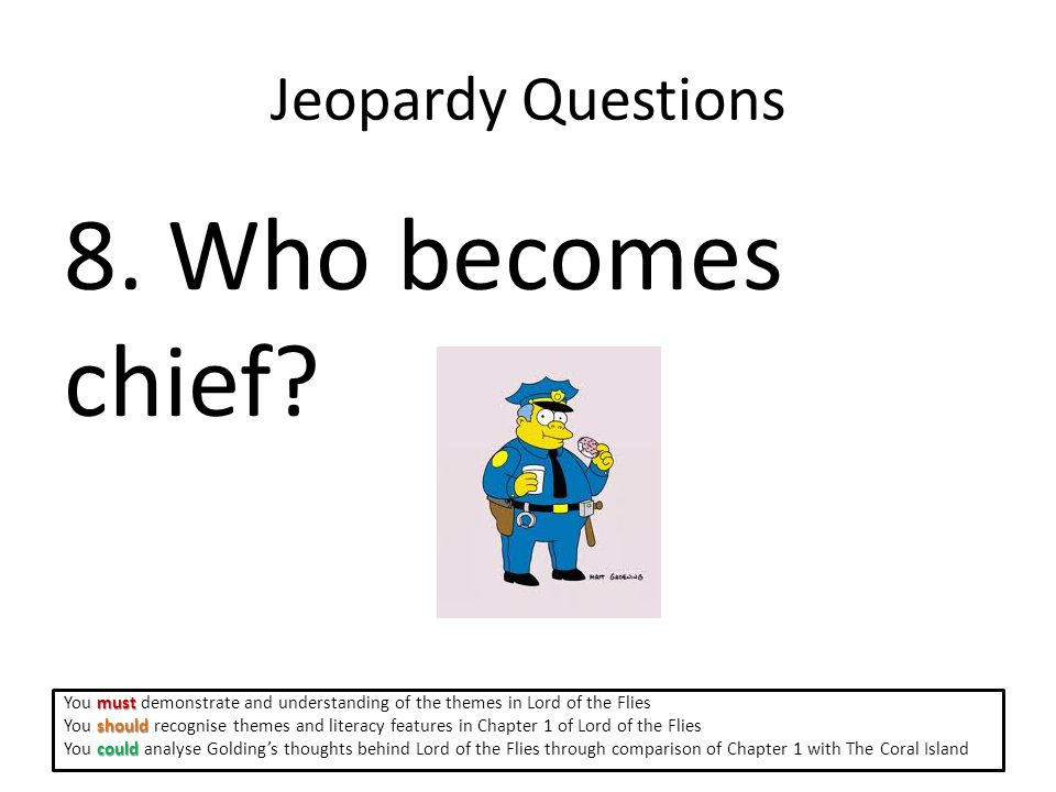 Jeopardy Questions 8.Who becomes chief.