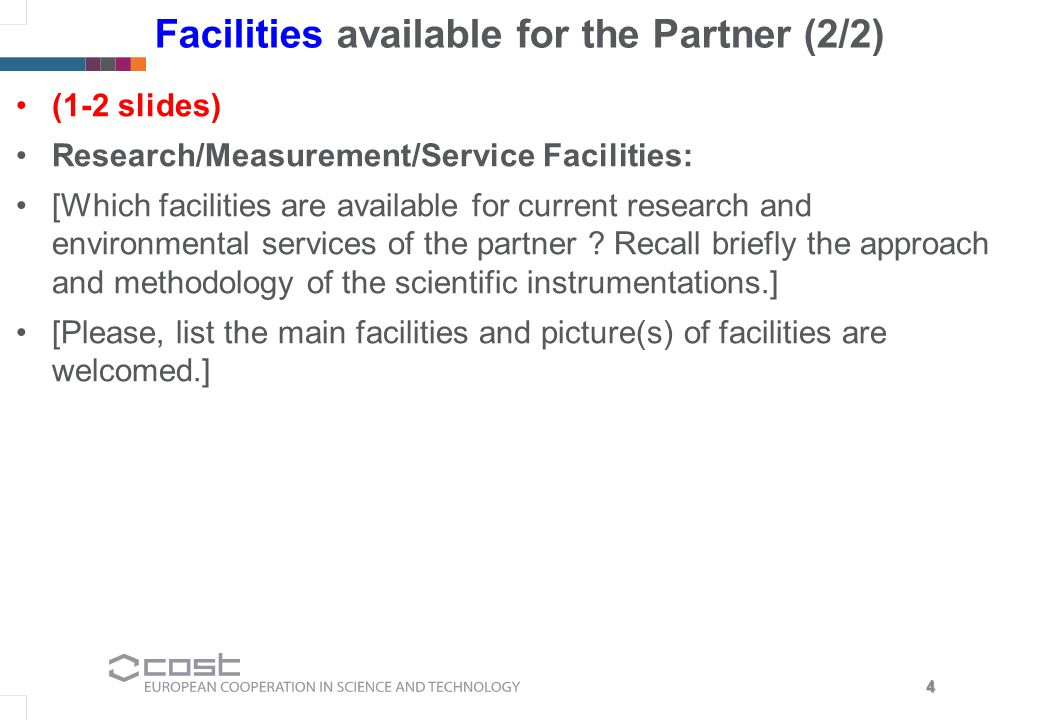 4 Facilities available for the Partner (2/2) (1-2 slides) Research/Measurement/Service Facilities: [Which facilities are available for current research and environmental services of the partner .