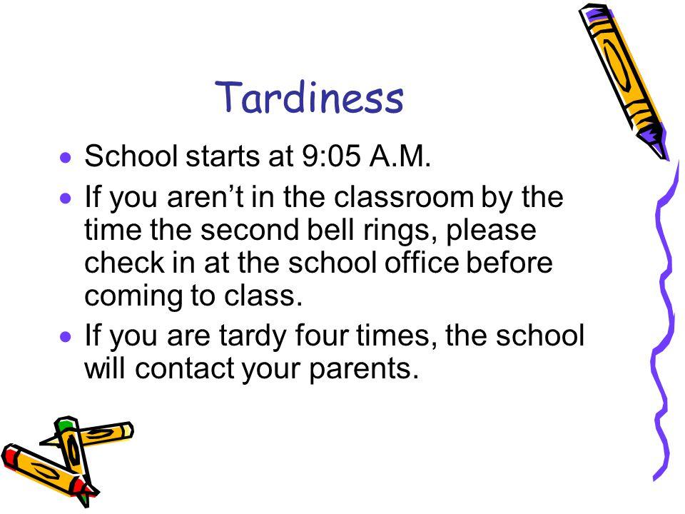 Tardiness  School starts at 9:05 A.M.