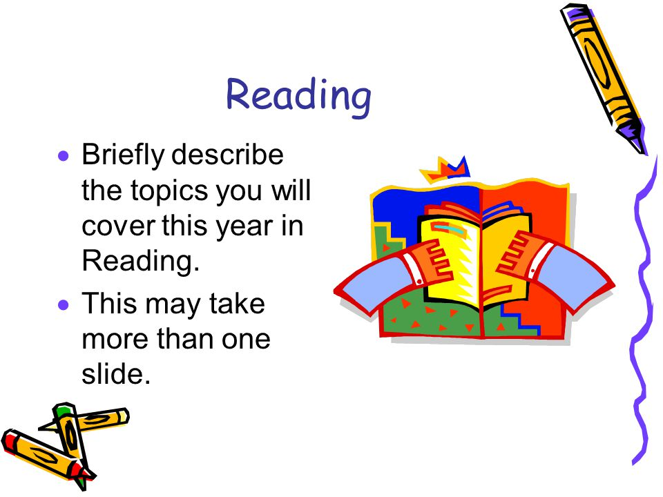 Reading  Briefly describe the topics you will cover this year in Reading.