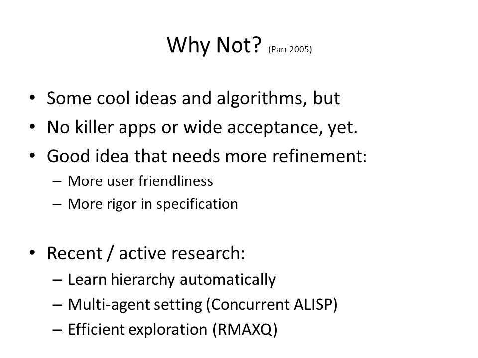 Why Not. (Parr 2005) Some cool ideas and algorithms, but No killer apps or wide acceptance, yet.