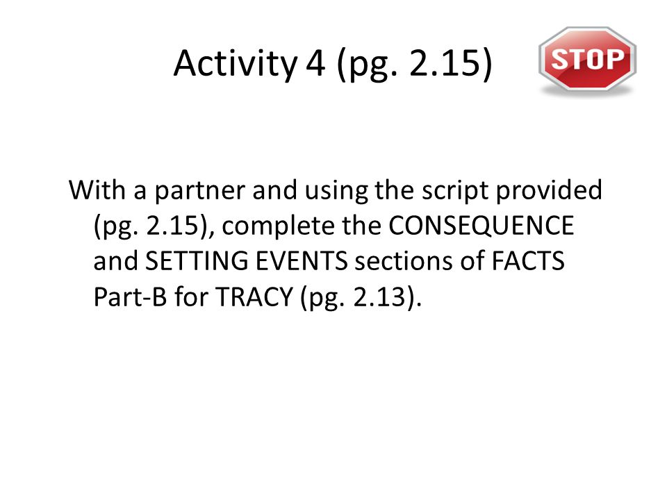 Activity 4 (pg. 2.15) With a partner and using the script provided (pg.