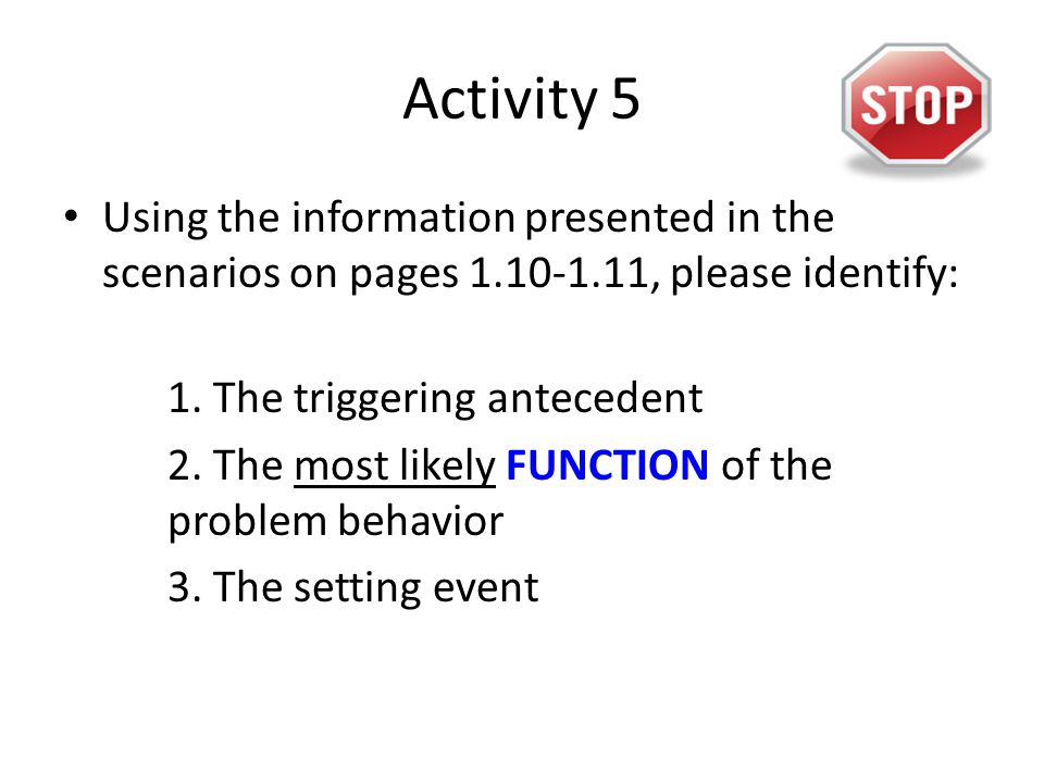 Activity 5 Using the information presented in the scenarios on pages 1.10-1.11, please identify: 1.