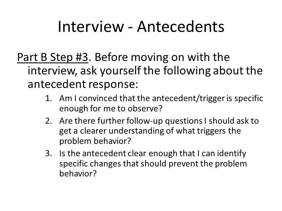Interview - Antecedents Part B Step #3.