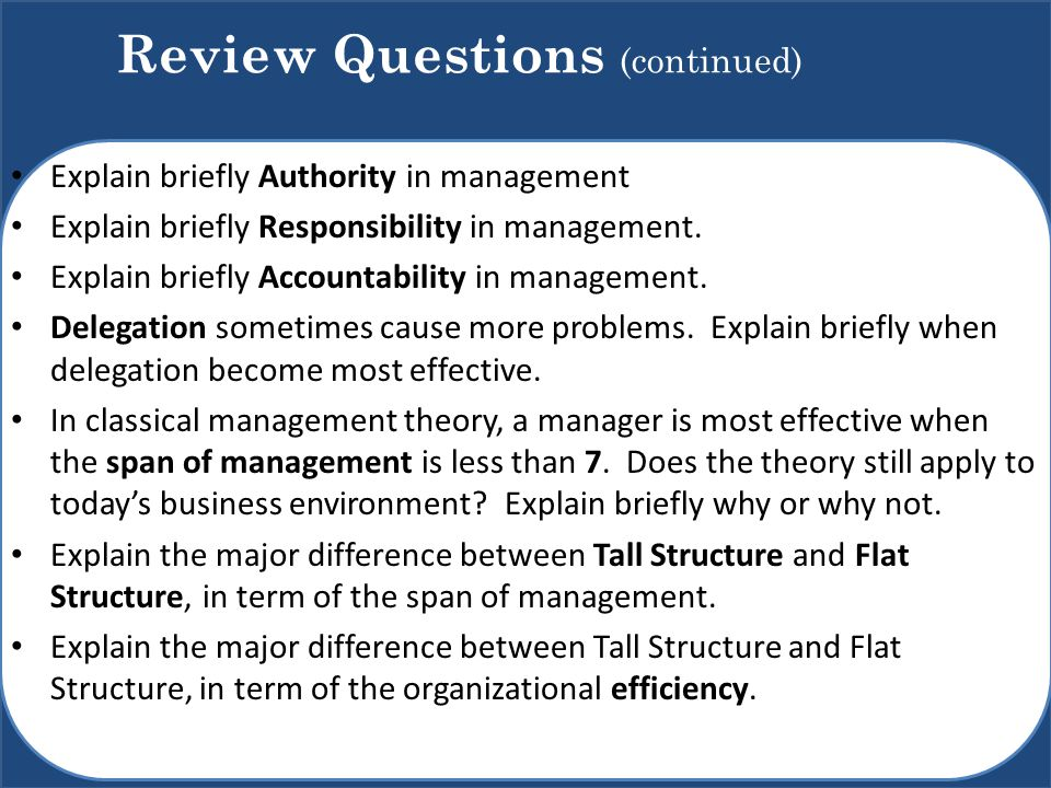 Explain briefly Authority in management Explain briefly Responsibility in management. Explain briefly Accountability in management. Delegation sometim