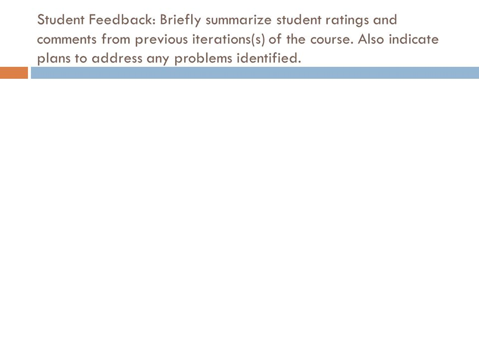 Student Feedback: Briefly summarize student ratings and comments from previous iterations(s) of the course.